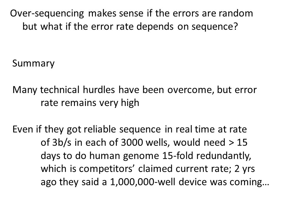 Over-sequencing makes sense if the errors are random