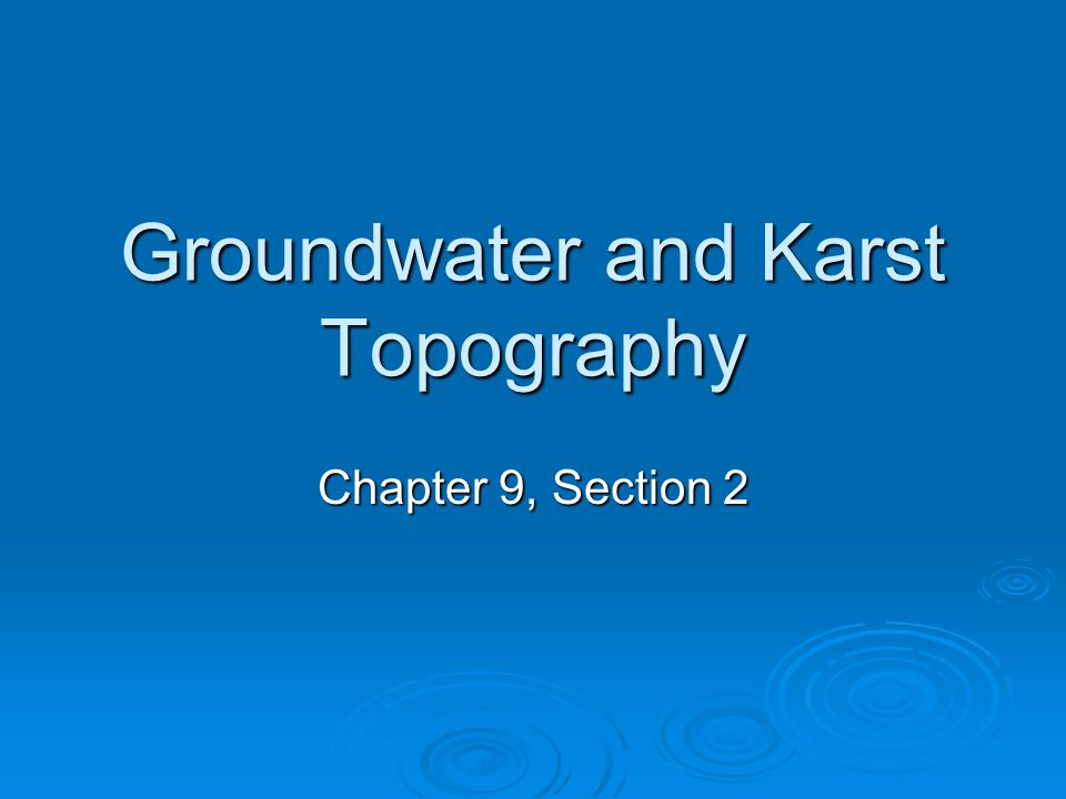 Groundwater and Karst Topography
