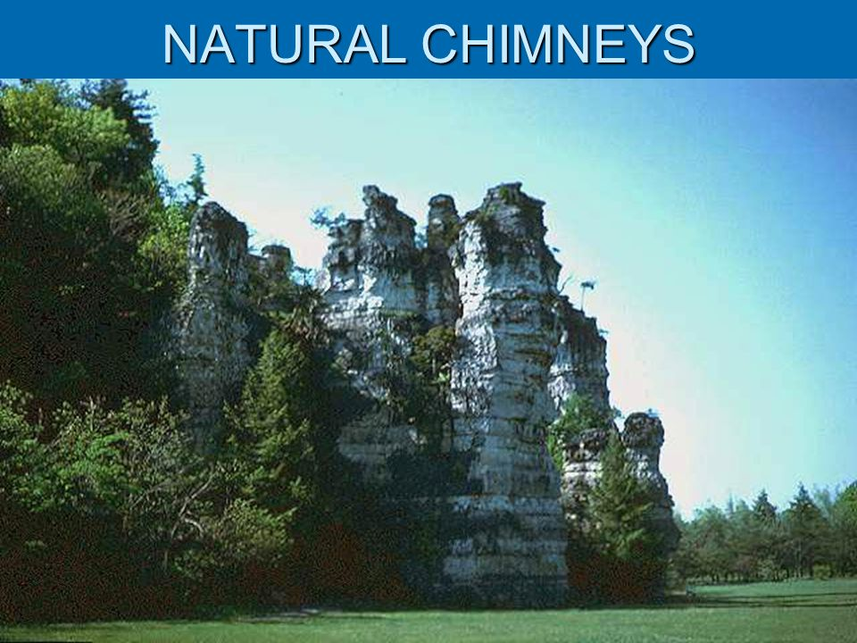 NATURAL CHIMNEYS