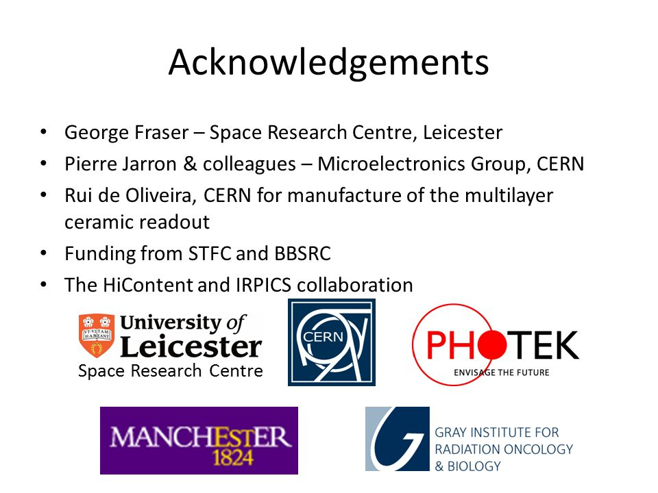 Acknowledgements George Fraser – Space Research Centre, Leicester
