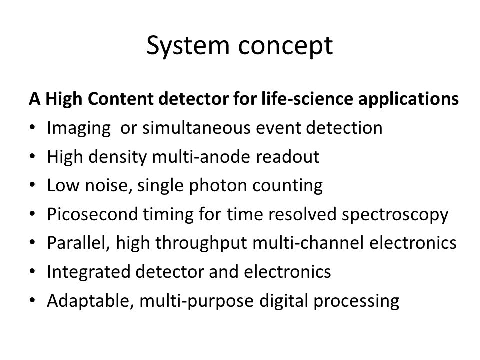 System concept A High Content detector for life-science applications