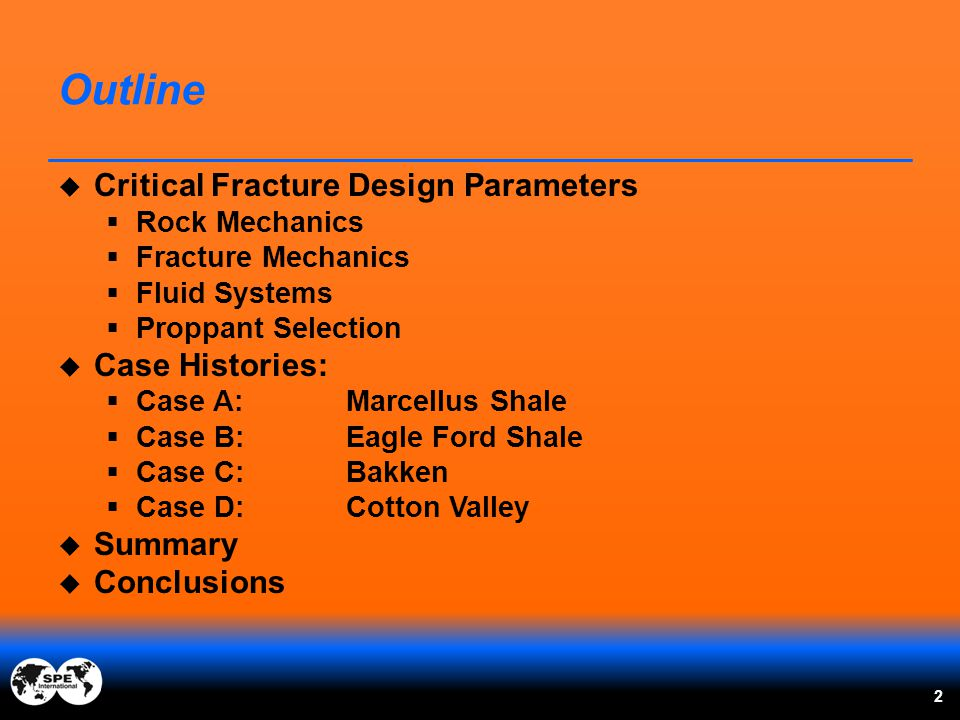 Outline Critical Fracture Design Parameters Case Histories: Summary