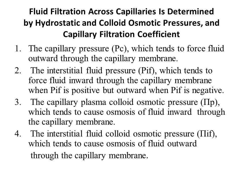 Fluid Filtration Across Capillaries Is Determined by Hydrostatic and Colloid Osmotic Pressures, and Capillary Filtration Coefficient