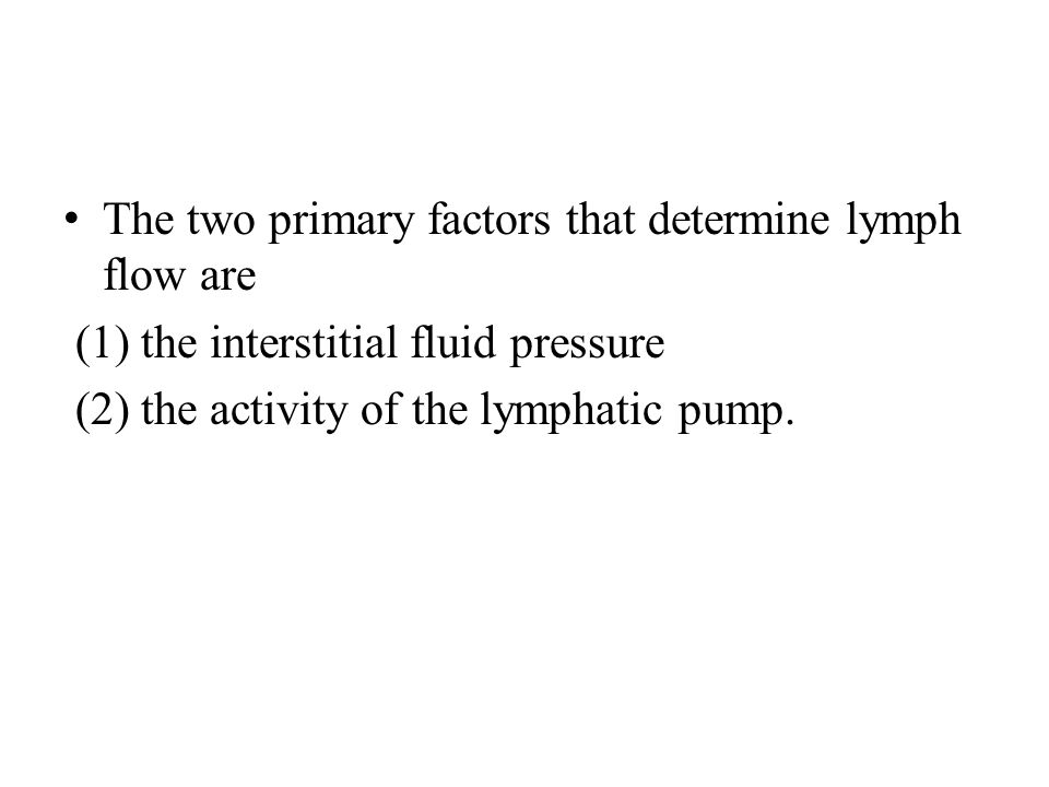 The two primary factors that determine lymph flow are