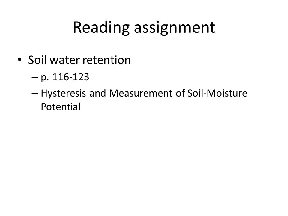 Reading assignment Soil water retention p. 116-123