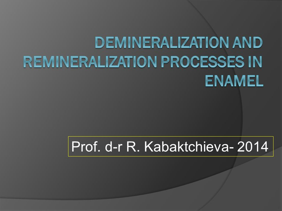 Demineralization and remineralization processes in enamel