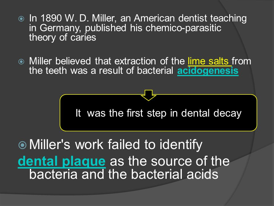 It was the first step in dental decay