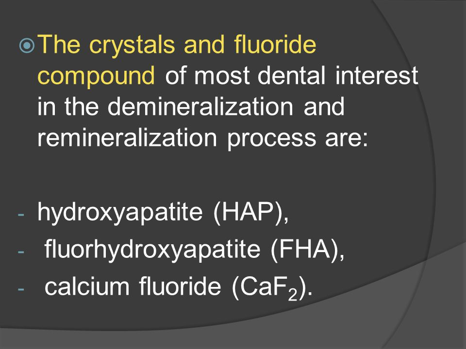 The crystals and fluoride compound of most dental interest in the demineralization and remineralization process are:
