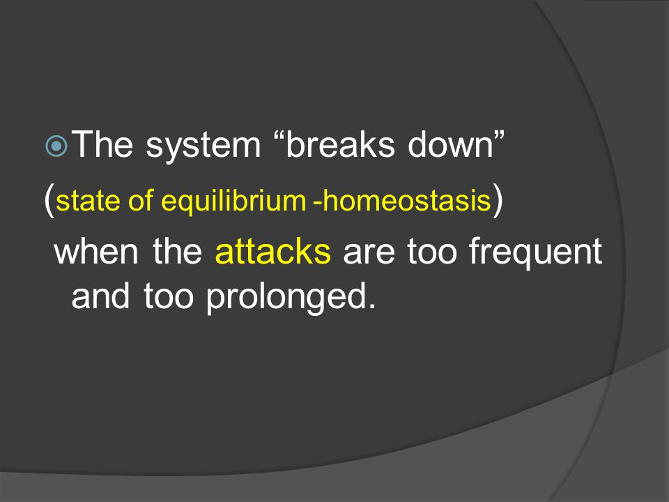 The system breaks down