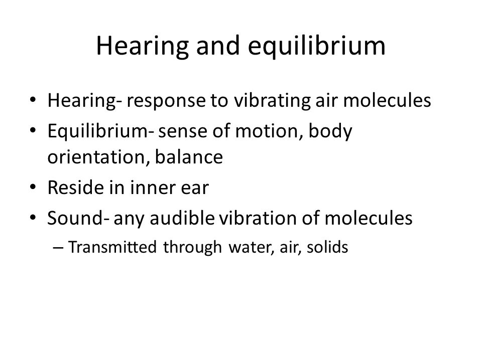 Hearing and equilibrium