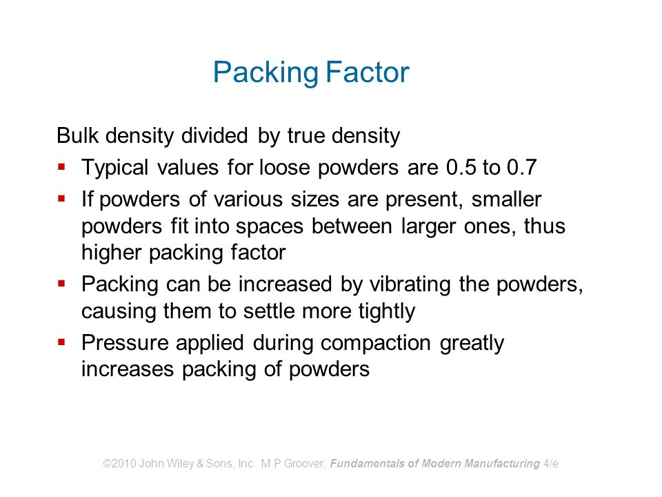 Packing Factor Bulk density divided by true density