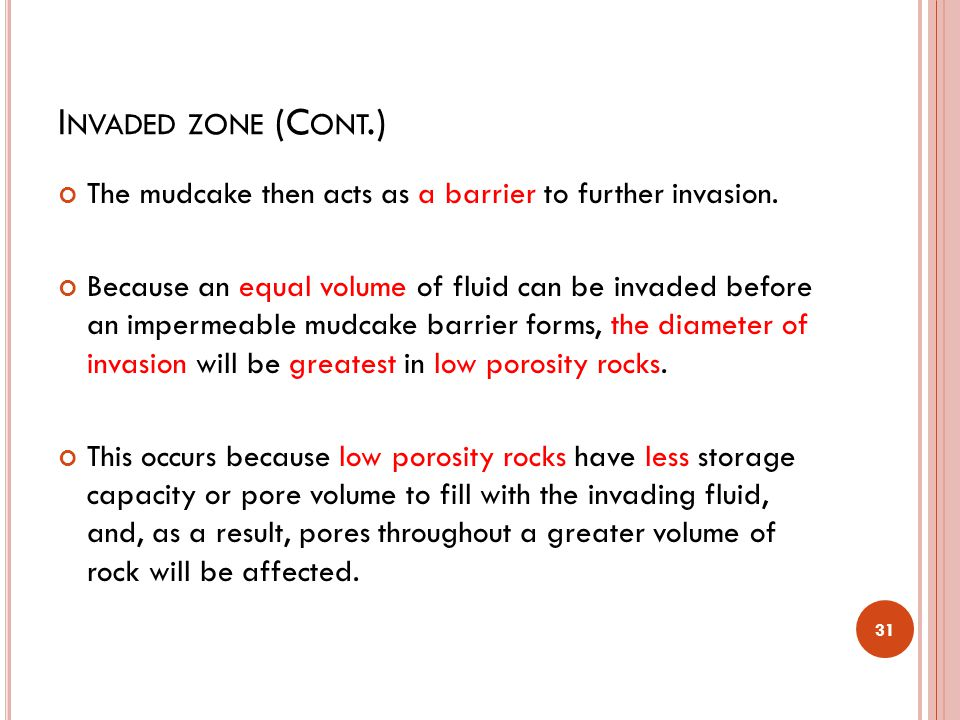 Invaded zone (Cont.) The mudcake then acts as a barrier to further invasion.