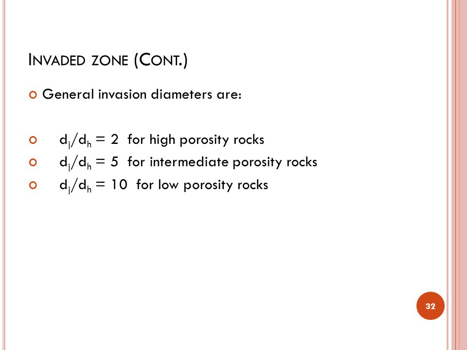 Invaded zone (Cont.) General invasion diameters are: