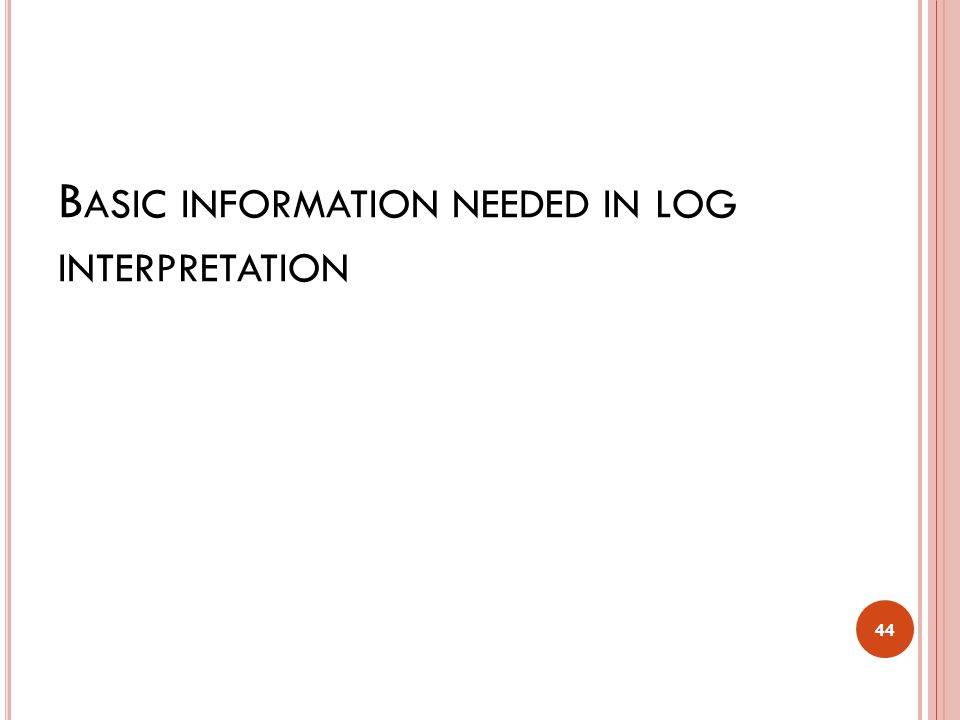 Basic information needed in log interpretation