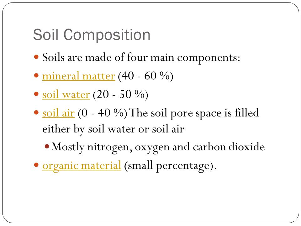 Soil Composition Soils are made of four main components: