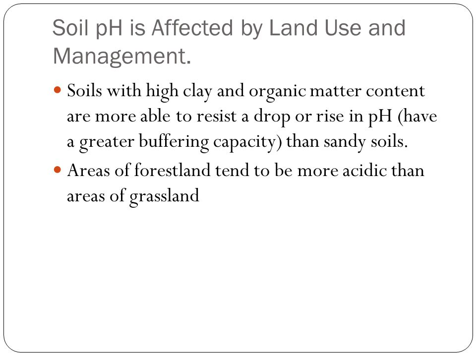 Soil pH is Affected by Land Use and Management.