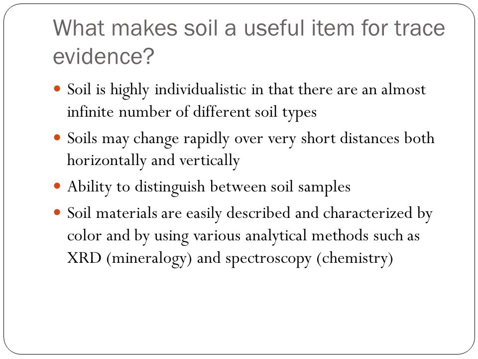 What makes soil a useful item for trace evidence