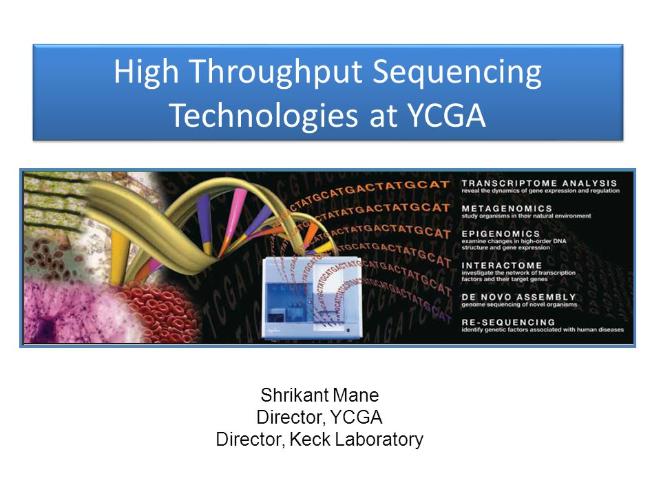 High Throughput Sequencing Technologies at YCGA