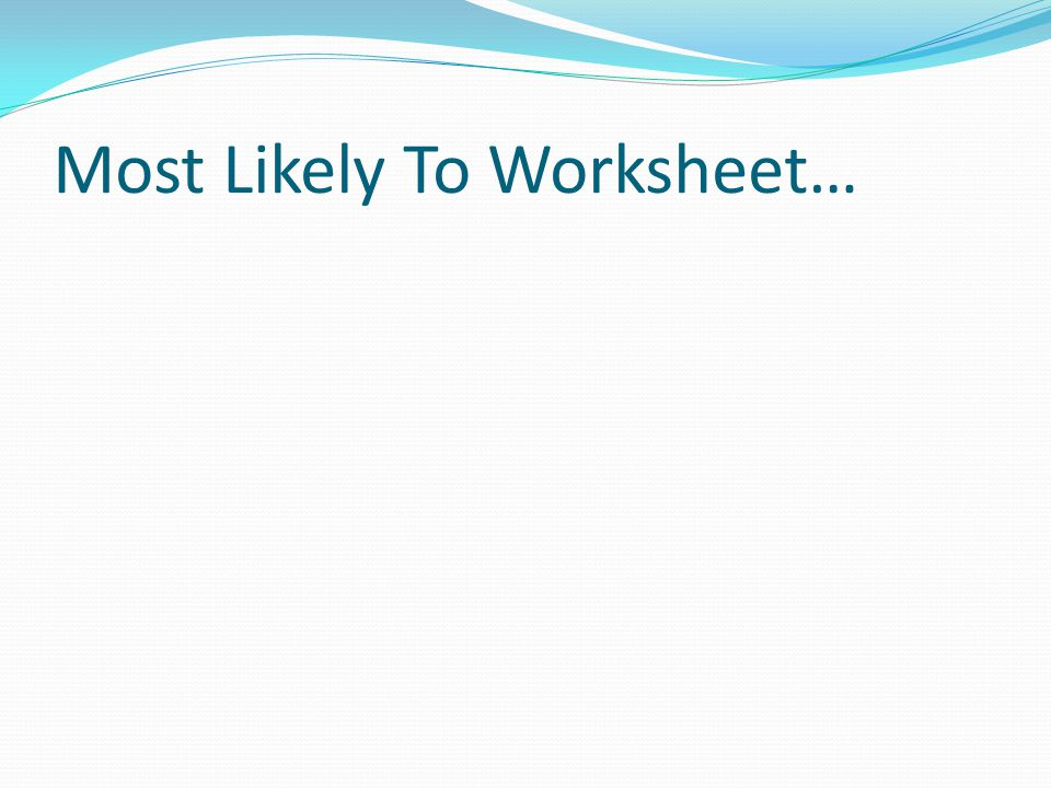 Most Likely To Worksheet…