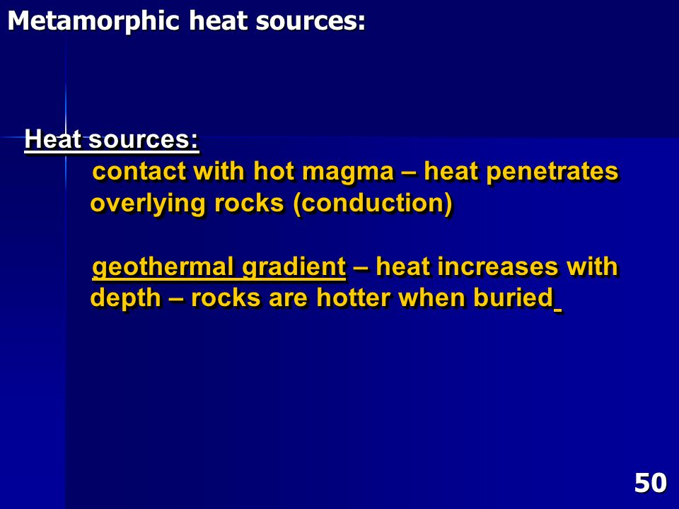 Metamorphic heat sources: