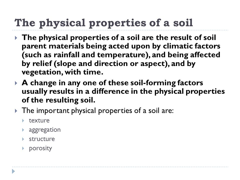 The physical properties of a soil