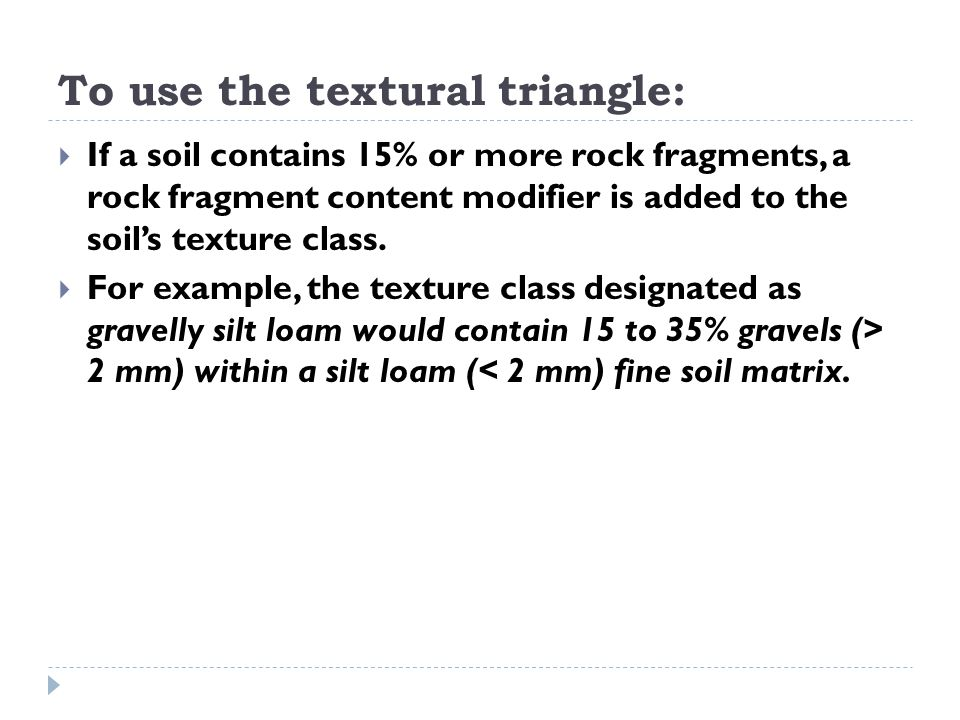 To use the textural triangle: