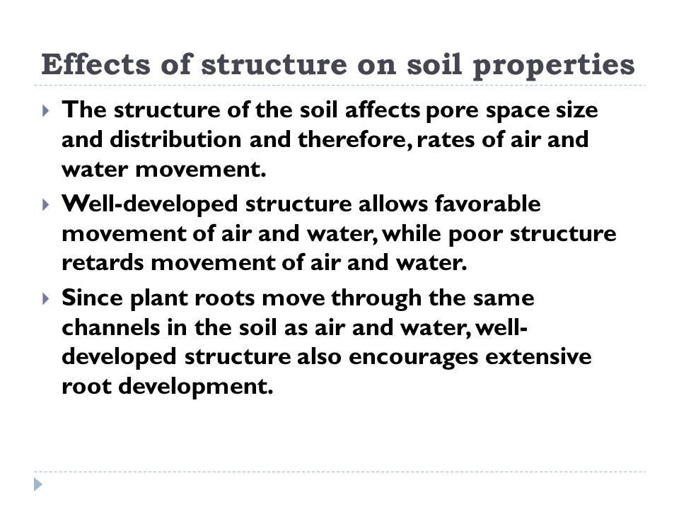 Effects of structure on soil properties