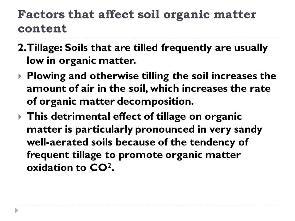 Factors that affect soil organic matter content