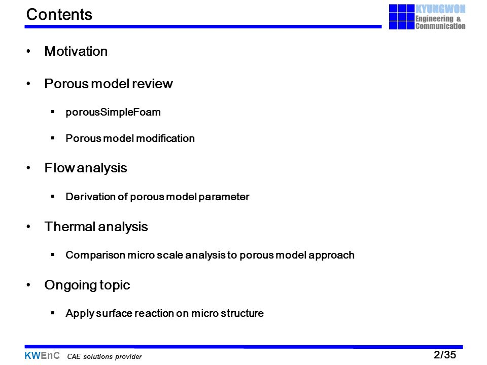 Contents Motivation Porous model review Flow analysis Thermal analysis