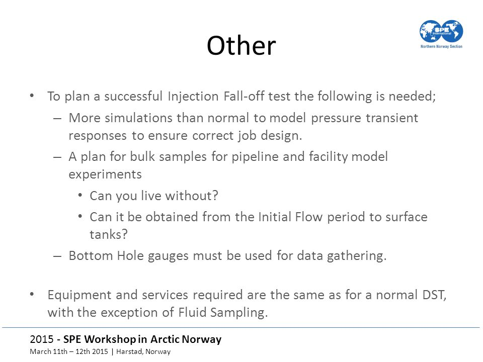 Other To plan a successful Injection Fall-off test the following is needed;