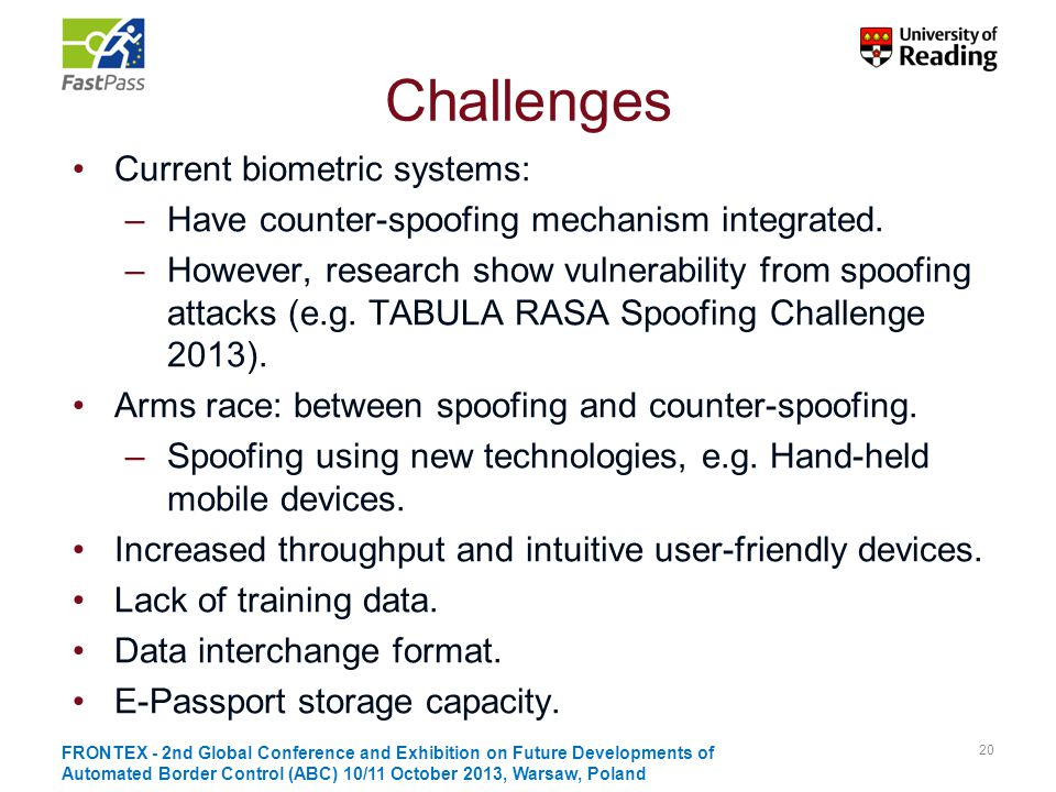 Challenges Current biometric systems: