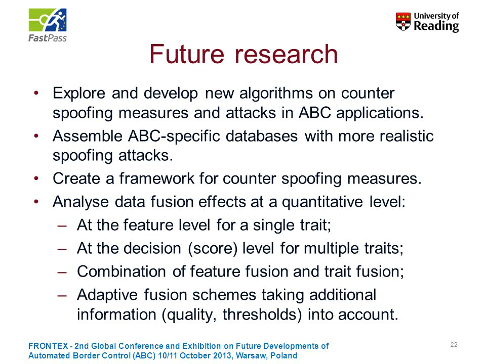 Future research Explore and develop new algorithms on counter spoofing measures and attacks in ABC applications.