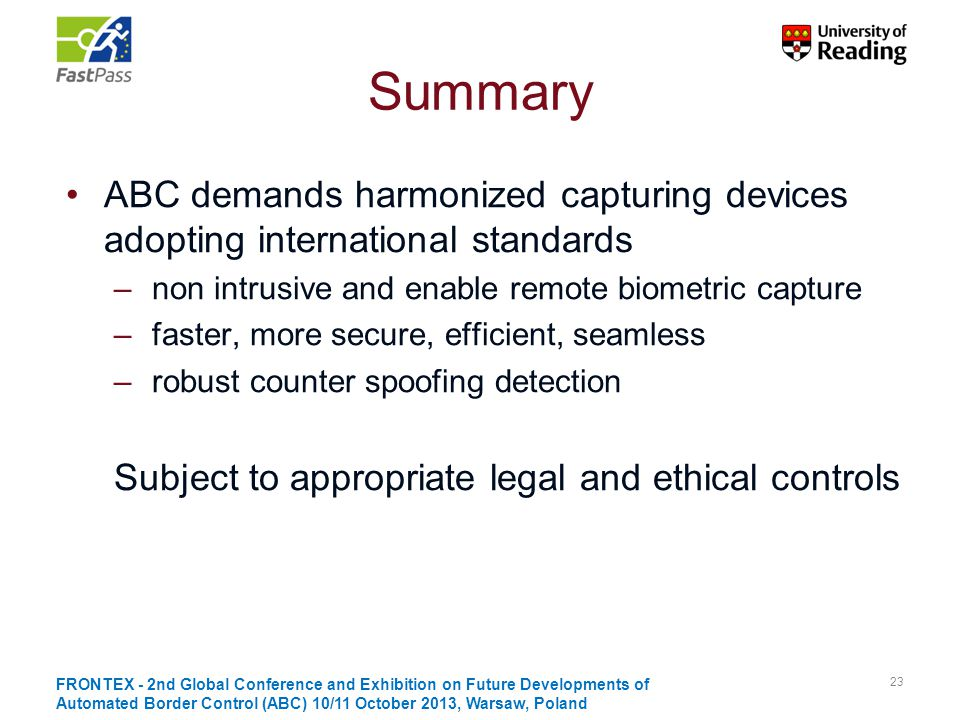 Summary ABC demands harmonized capturing devices adopting international standards. non intrusive and enable remote biometric capture.