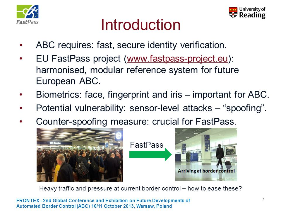 Introduction ABC requires: fast, secure identity verification.