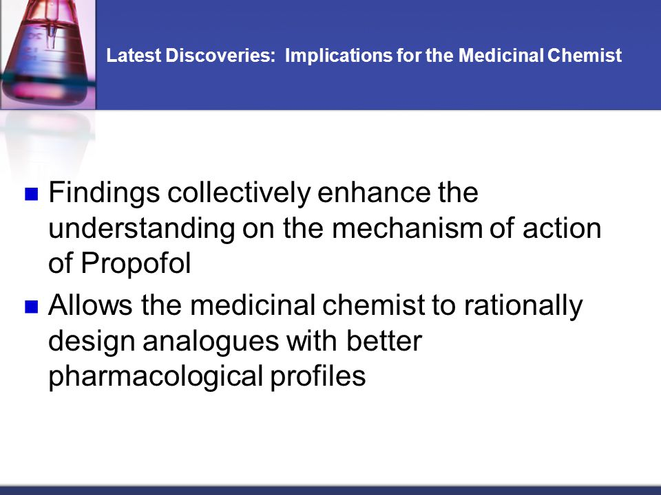 Latest Discoveries: Implications for the Medicinal Chemist