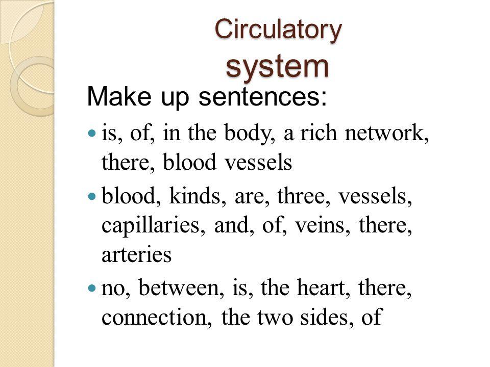 Circulatory system Make up sentences: