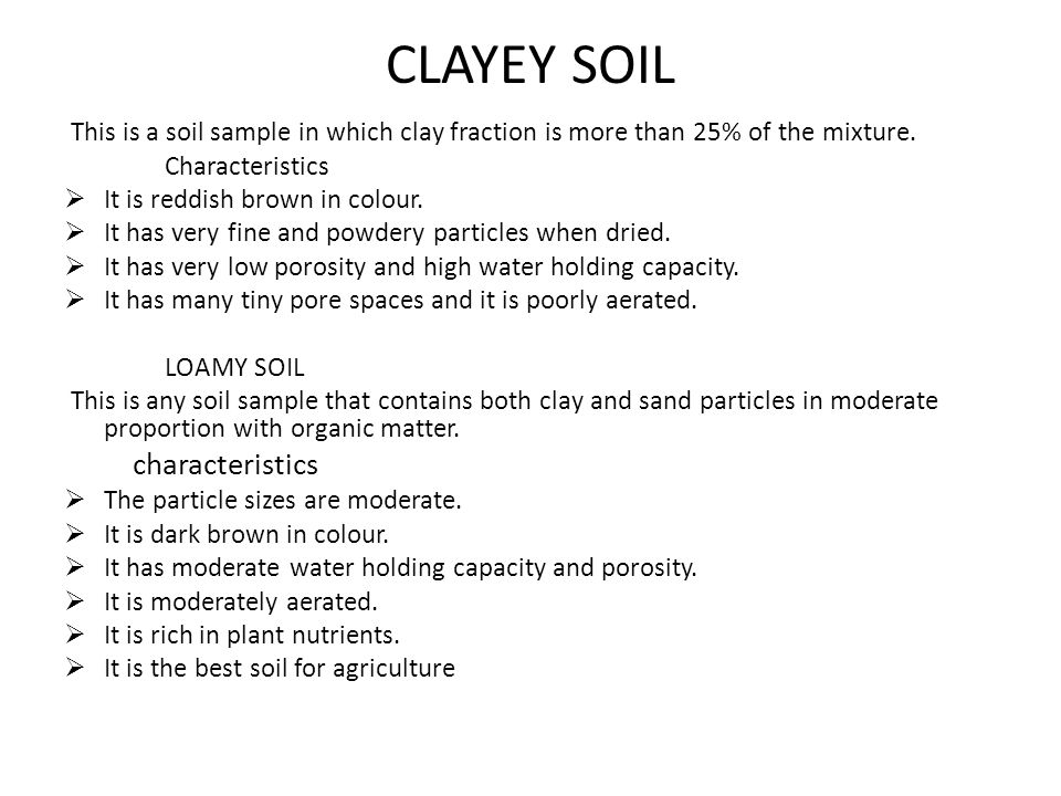 CLAYEY SOIL This is a soil sample in which clay fraction is more than 25% of the mixture. Characteristics.