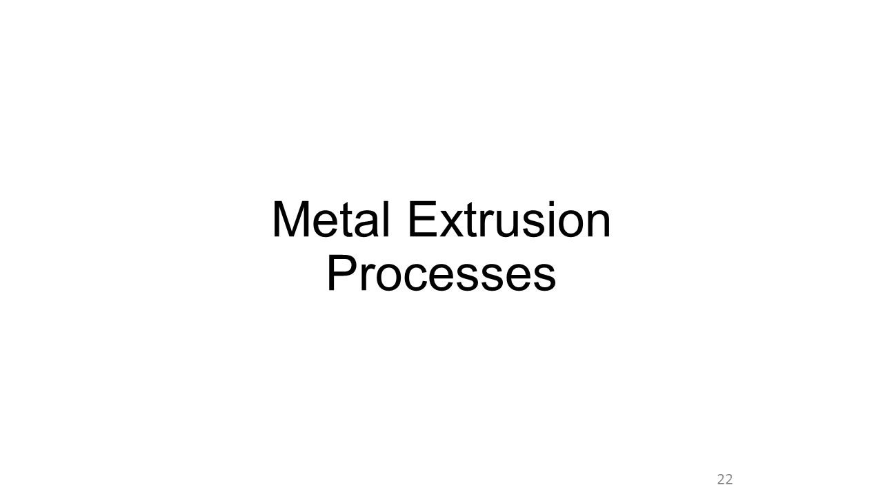 Metal Extrusion Processes