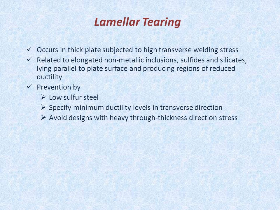 Lamellar Tearing Occurs in thick plate subjected to high transverse welding stress.