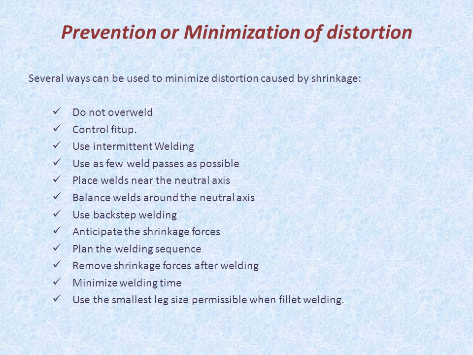 Prevention or Minimization of distortion