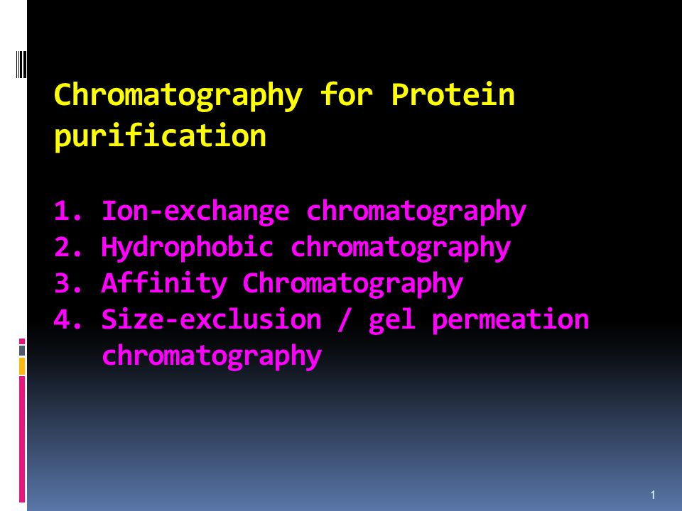 Chromatography for Protein purification 1