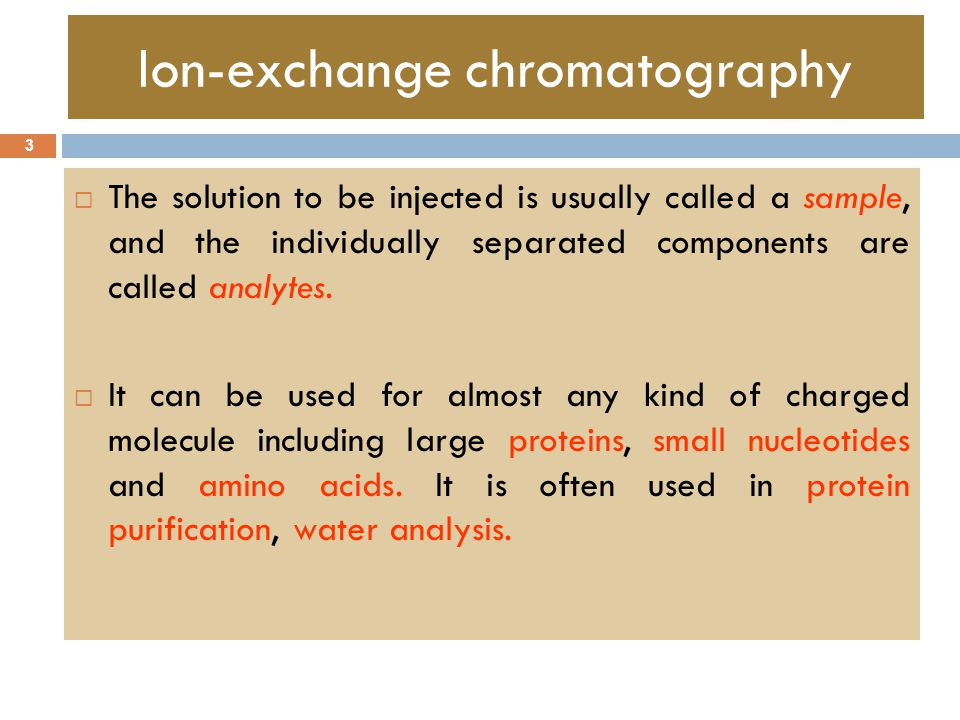 lab 3 ion exchange chromatography Spectrum ion exchange resins are ideal for preparative scale ion exchange  chromatography  the smaller size of the beads reduces the chromatography  plate height  these resins are available with 3 different levels of cross-linkage  in the.