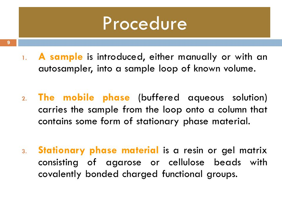 Procedure A sample is introduced, either manually or with an autosampler, into a sample loop of known volume.