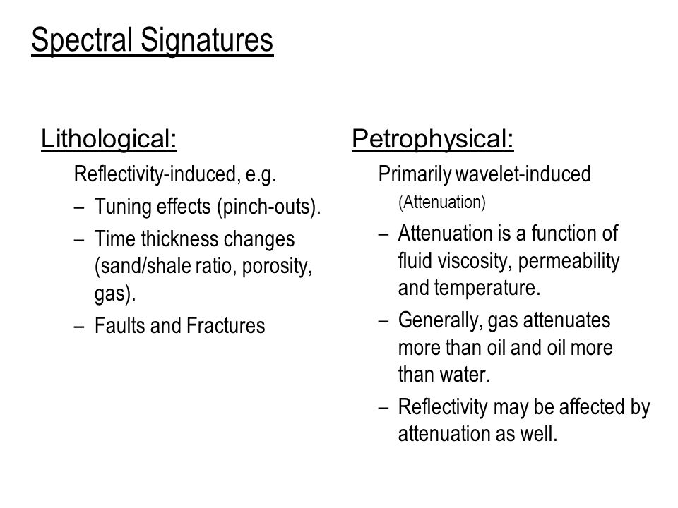 Spectral Signatures Lithological: Petrophysical: