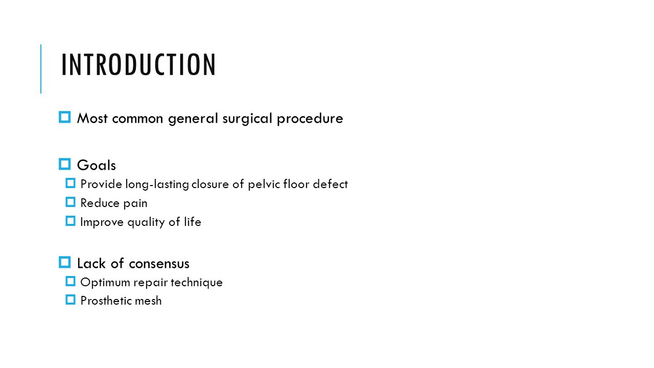 INTRODUCTION Most common general surgical procedure Goals