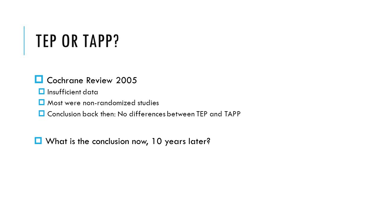 TEP OR TAPP Cochrane Review 2005