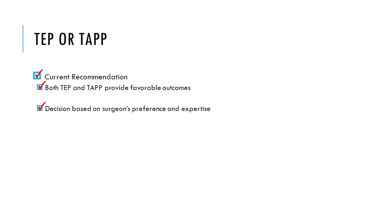 TEP OR TAPP Current Recommendation