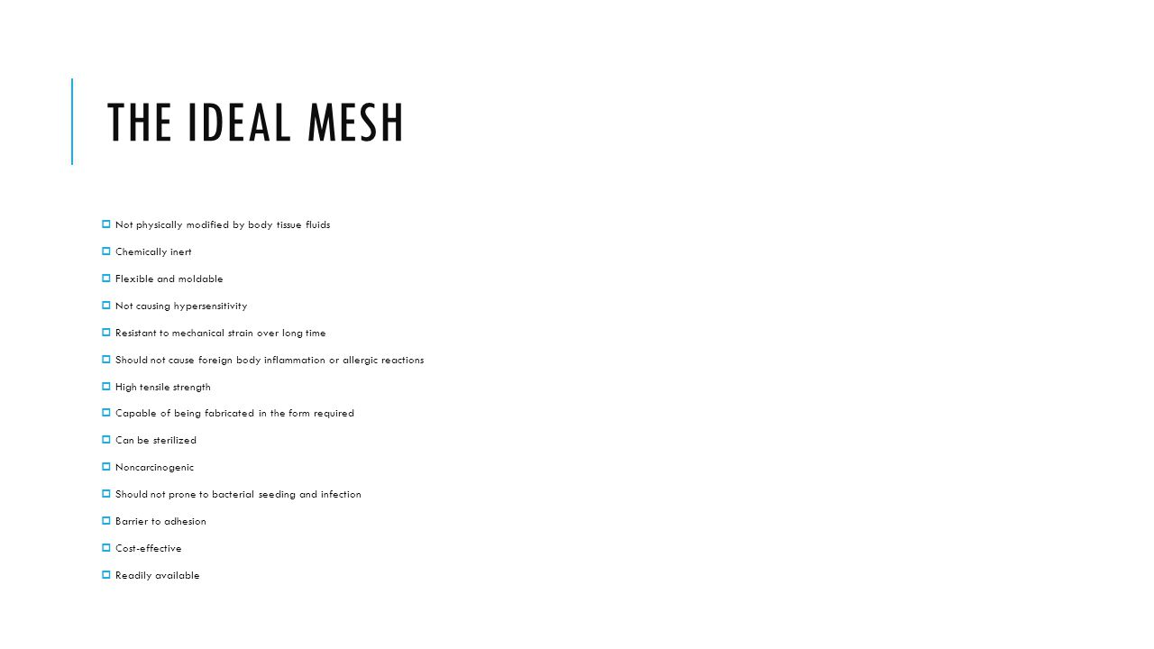 THE IDEAL MESH Not physically modified by body tissue fluids