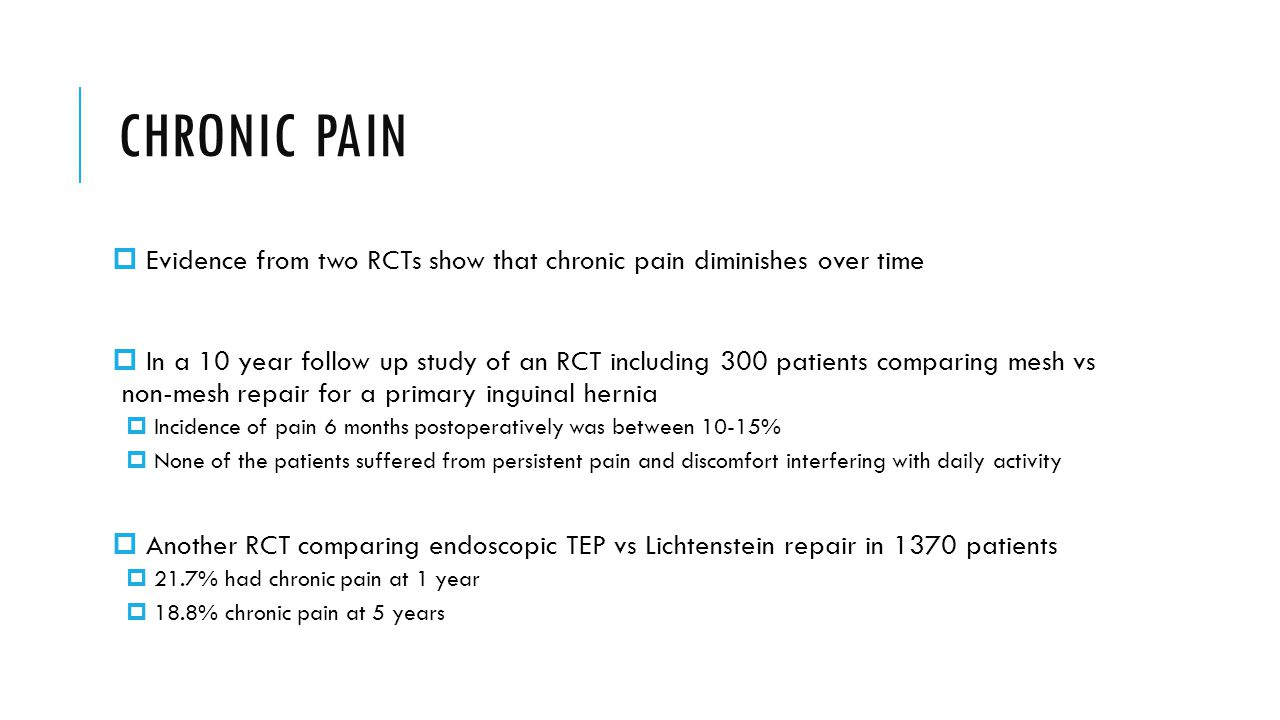CHRONIC PAIN Evidence from two RCTs show that chronic pain diminishes over time.