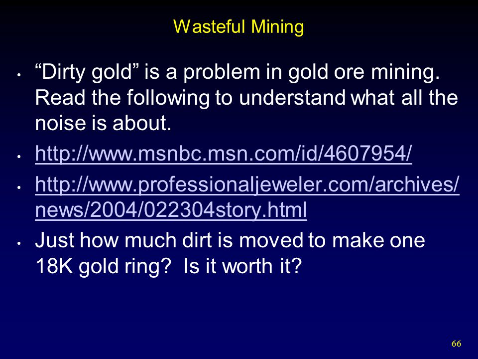 Just how much dirt is moved to make one 18K gold ring Is it worth it